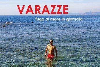 VARAZZE un giorno al mare in Liguria da Lombardia e Piemonte