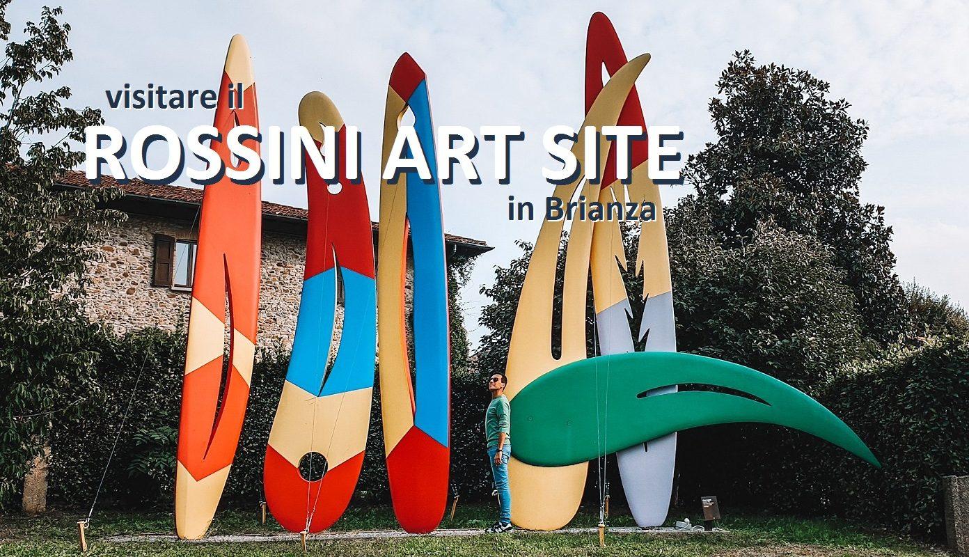 visitare rossini art site cosa vedere gita brianza