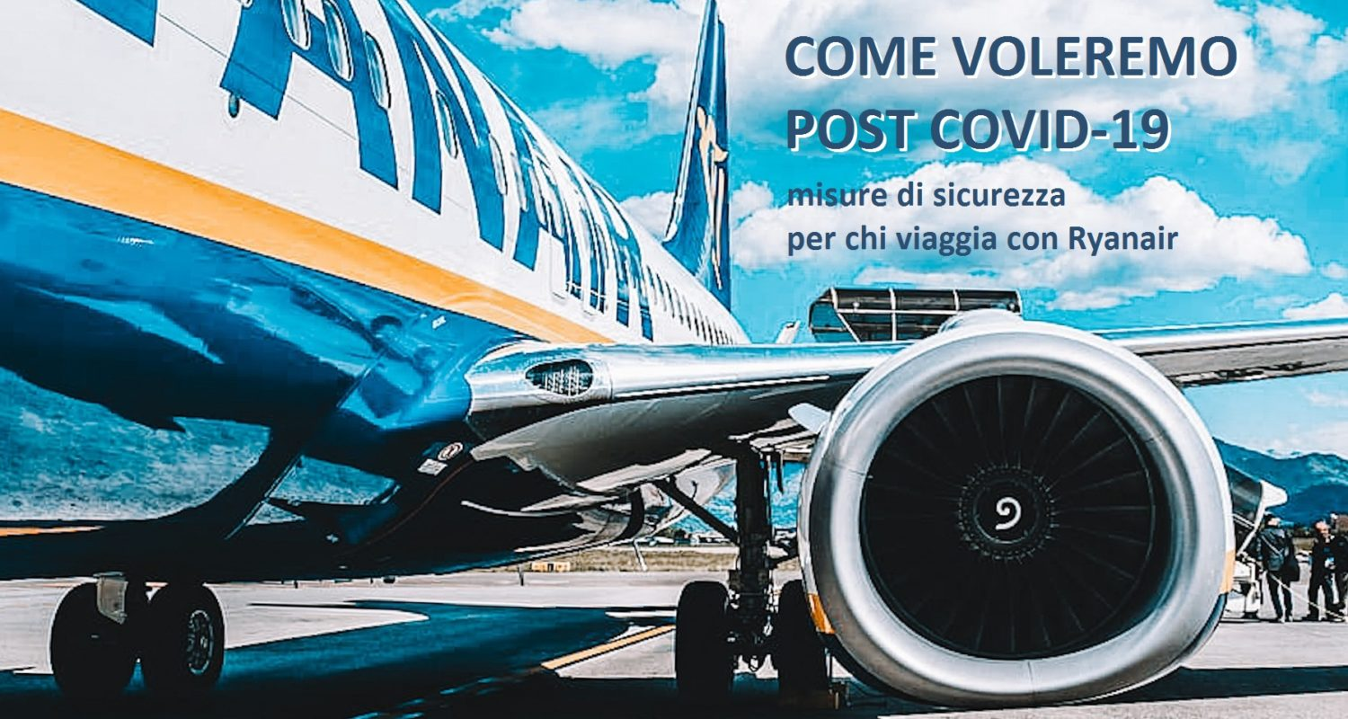 come voleremo post covid-19 sicurezza voli ryanair